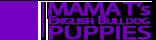 Mama T's English Bulldog Puppies Logo